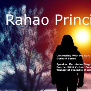 Lecture 002 | Understanding Gurbani | The Rahao Principle | Part Two | In English